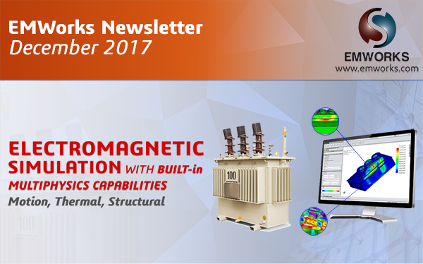 EMWorks Newsletter 2017